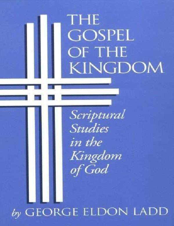 PDF) The gospel of the kingdom: George Eldon Ladd | Victor