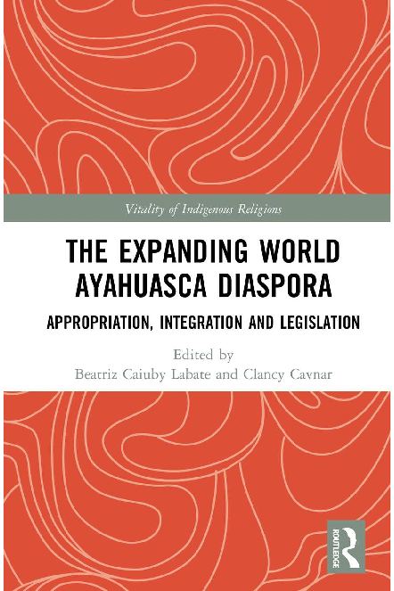 PDF) The Expanding World Ayahuasca Diaspora: Appropriation