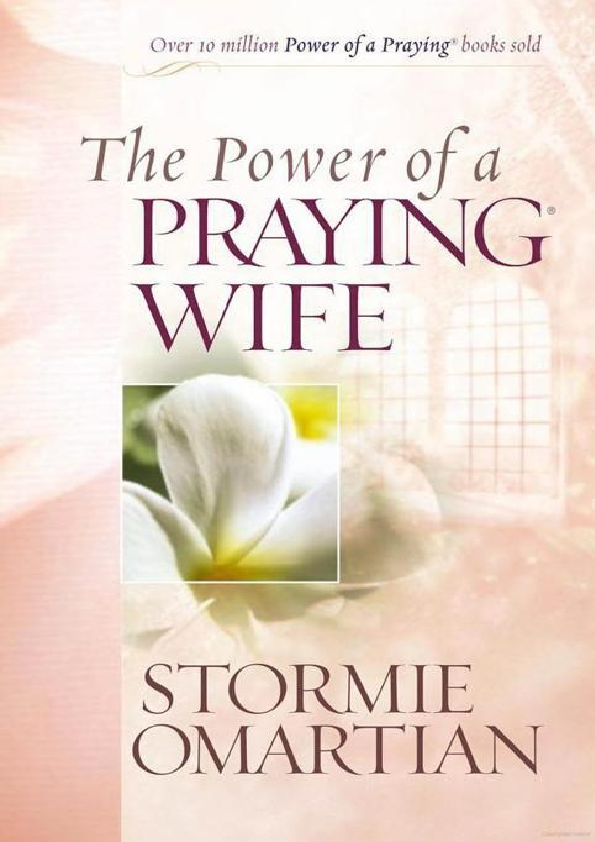 PDF) The Power of a Praying Wife - Stormie Omartian | Victor