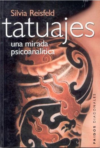 725688609568 PDF) Tatuajes. Una mirada psicoanalítica [Silvia Reisfeld] | Elibeth ...