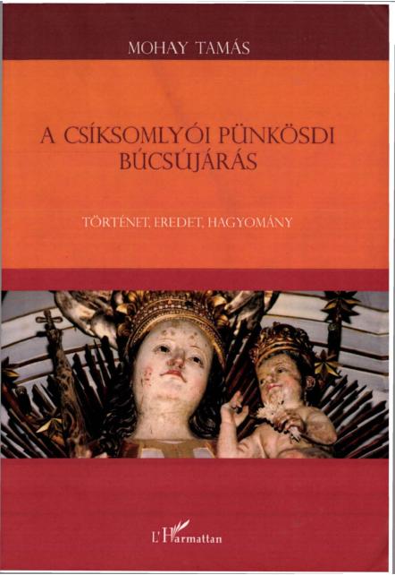 908d49feae PDF) A CSÍKSOMLYÓI PÜNKÖSDI BÚCSÚJÁRÁS. Történet, eredet, hagyomány ...
