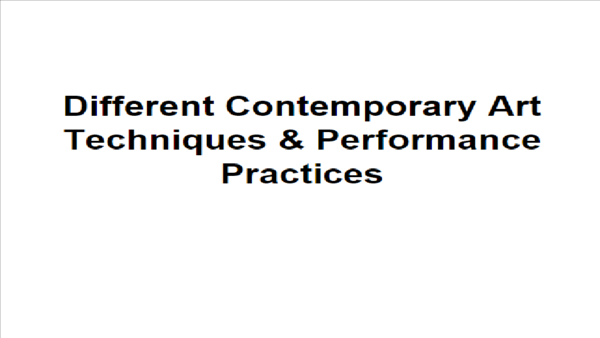 Ppt C Different Contemporary Art Techniques And Performance Practices Cathelyn Gentuya Academia Edu