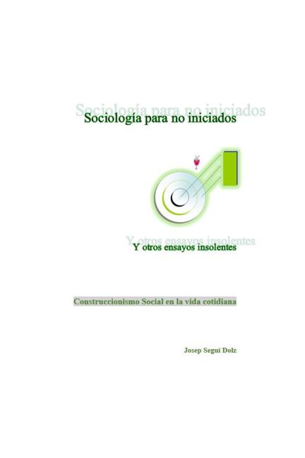 Sociología para no iniciados y otros ensayos insolentes ... aa2db3d20044