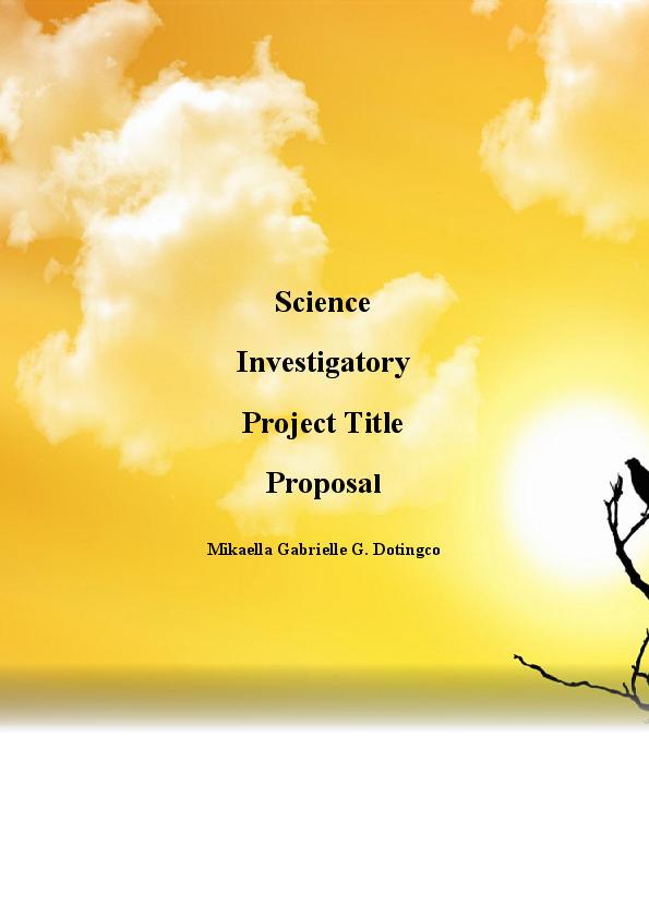 PDF) Science Investigatory Project Title Proposal | Mikaella