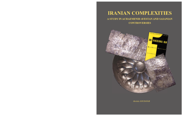 Iranian Complexities A Study In Achaemenid Avestan And Sasanian