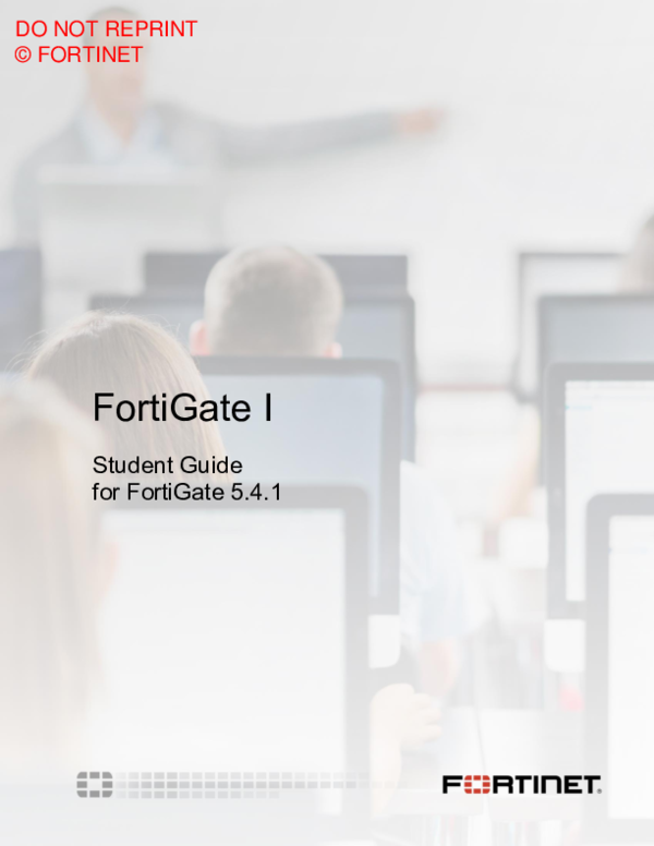 PDF) FortiGate I Student Guide for FortiGate 5 4 1 DO NOT