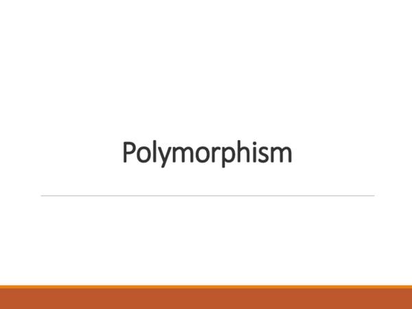 Lecture 6- Polymorphism   Anna Sbc - Academia edu