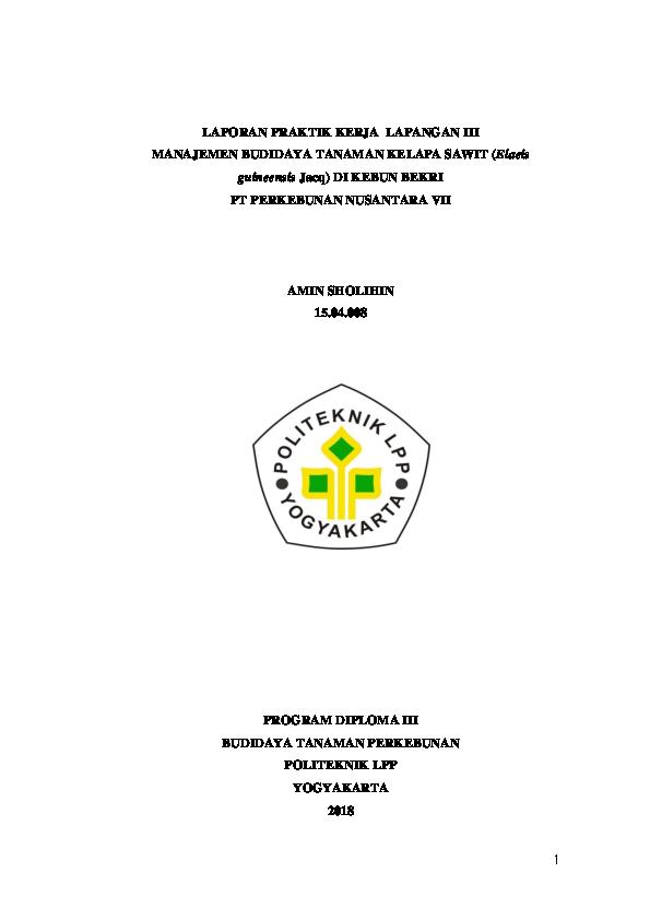 Doc Laporan Praktik Kerja Lapangan Iii Manajemen Budidaya Tanaman Kelapa Sawit Elaeis Guineensis Jacq Di Kebun Bekri Pt Perkebunan Nusantara Vii Program Diploma Iii Zannu Abdul Rozaq Academia Edu