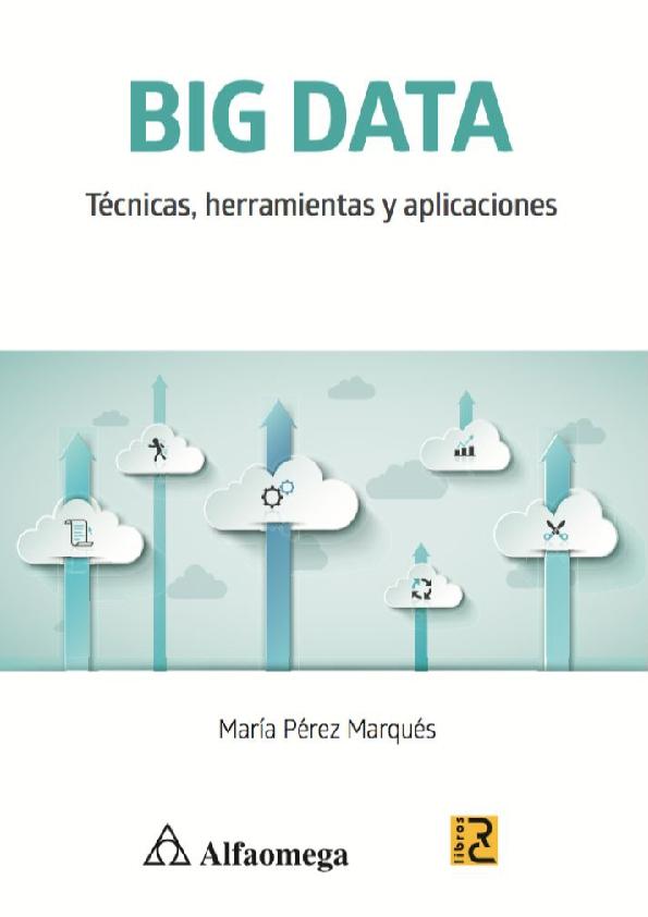 Pdf Big Data Técnicas Herramientas Y Aplicaciones María Pérez Marqués Pdf Náyade Sharon Academia Edu