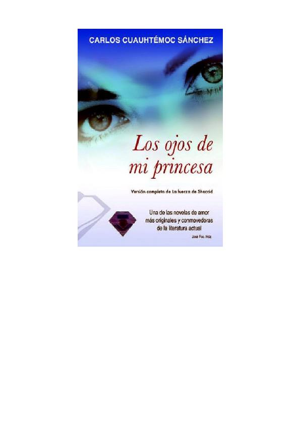 Pdf Los Ojos De Mi Princesa Carlos Cuauhtemoc Sanchez 1 Ricardo Reynoso Academia Edu
