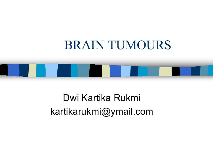 (PDF) BRAIN TUMOURS/TUMOR OTAK | Dwi Kartika Rukmi ...