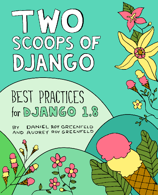 PDF) Two Scoops of Django: Best Practices for Django 1 8   Muhammad