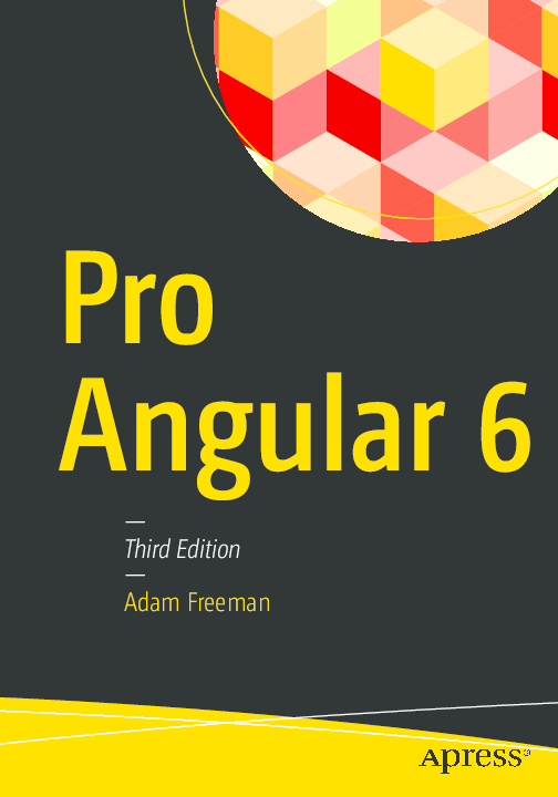 PDF) Pro Angular 6 - 2018- Third Edition | Dhruvin bhatt - Academia edu