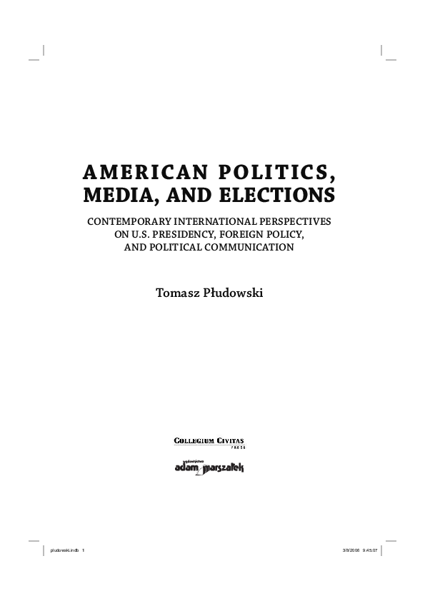 Pdf Book American Politics Media And Elections Contemporary International Perspectives On U S Presidency Foreign Policy And Political Communication Ed Tomasz Pludowski Tomasz Pludowski And Benjamin Zyla Academia Edu