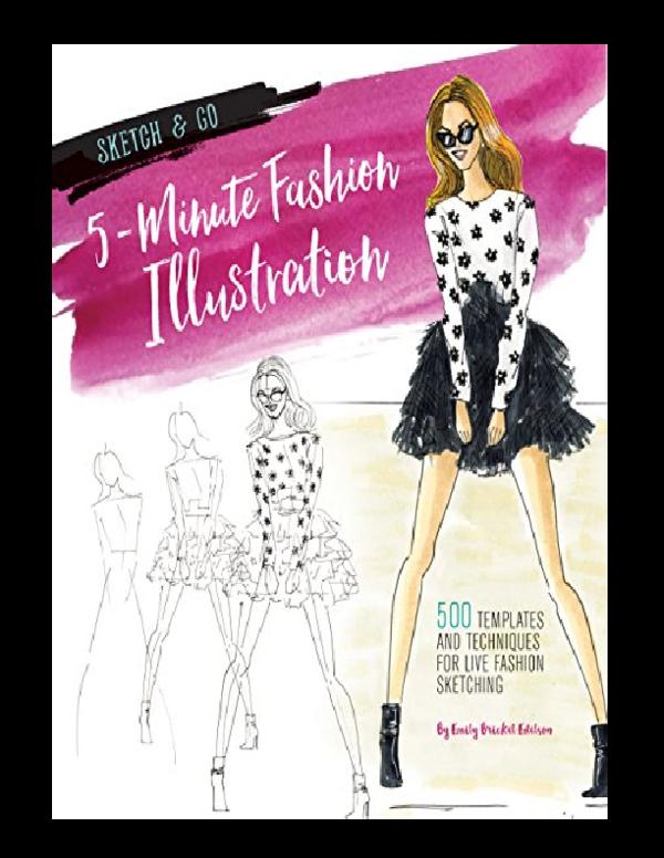 Pdf 5 Minute Fashion Illustration 500 Templates And Techniques For Live Fashion Sketching Beat Tyfleta Academia Edu