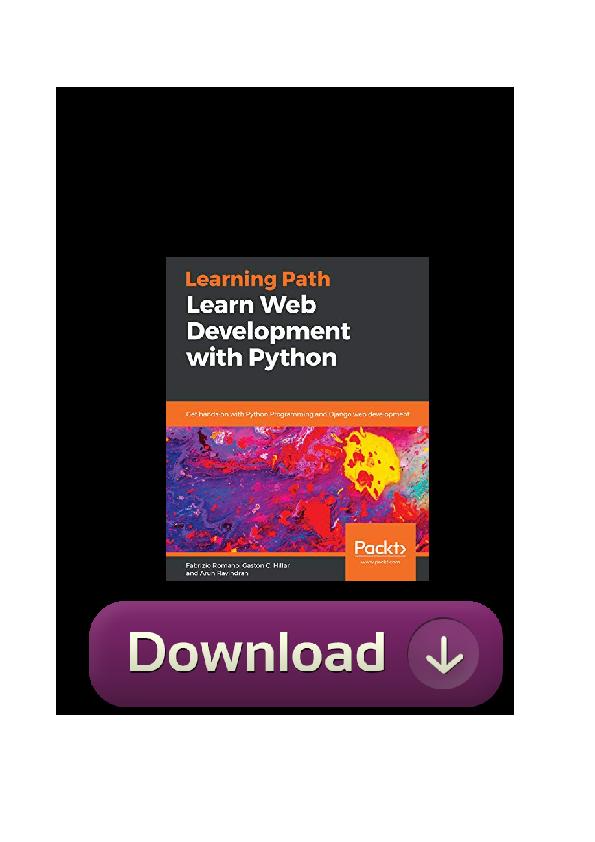 Pdf Pdf Learn Web Development With Python Get Hands On With Python Programming And Django Web Developme Alvin K White Academia Edu
