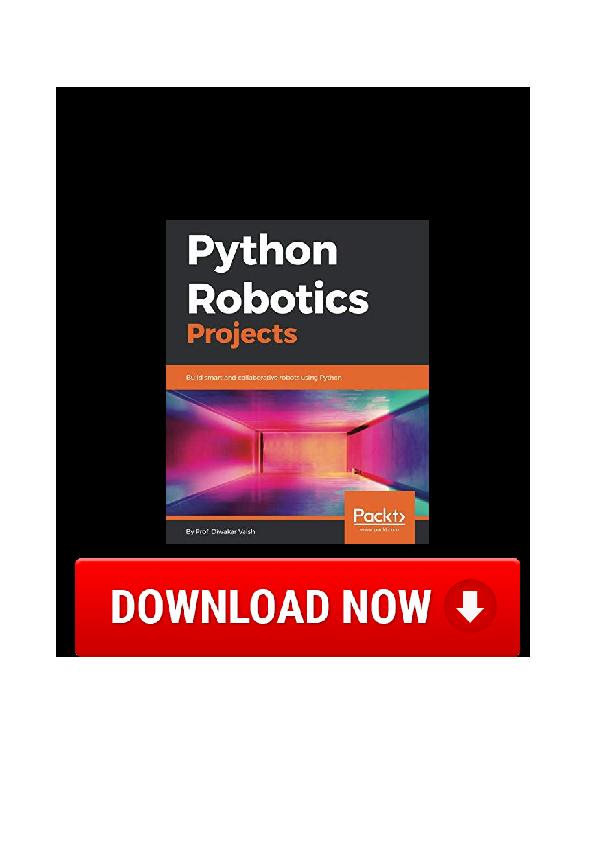 PDF) PDF Python Robotics Projects Build Smart And Collaborative