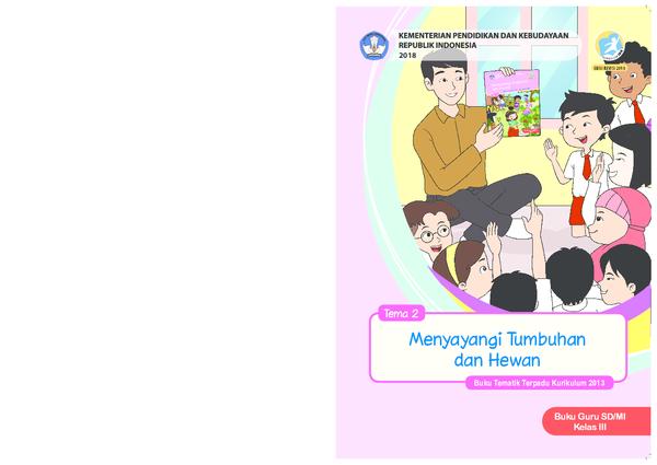 Pdf Tematik Kelas 3 Tema 2 Menyayangi Tumbuhan Dan Hewan Revisi 2018 Khadijah Ra Academia Edu
