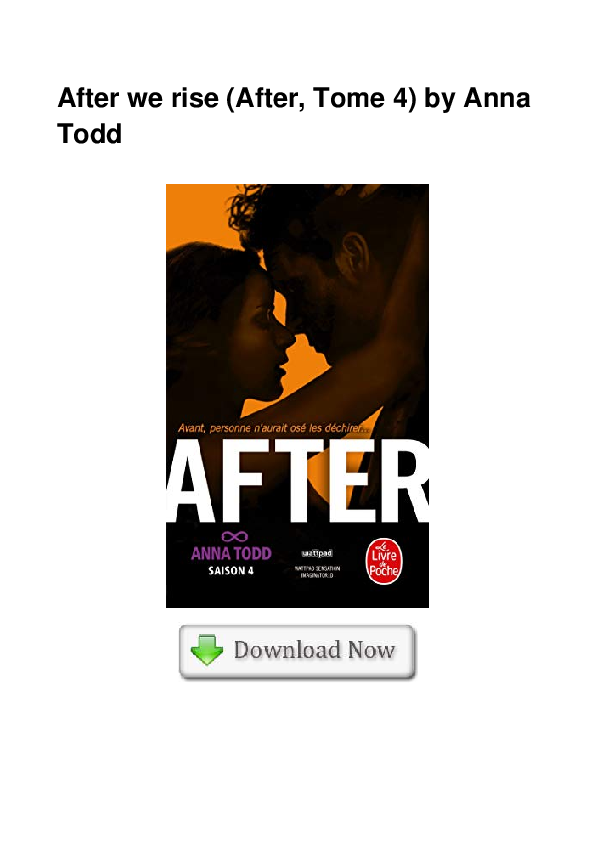 Pdf After We Rise After Tome 4 By Anna Todd Rebecca