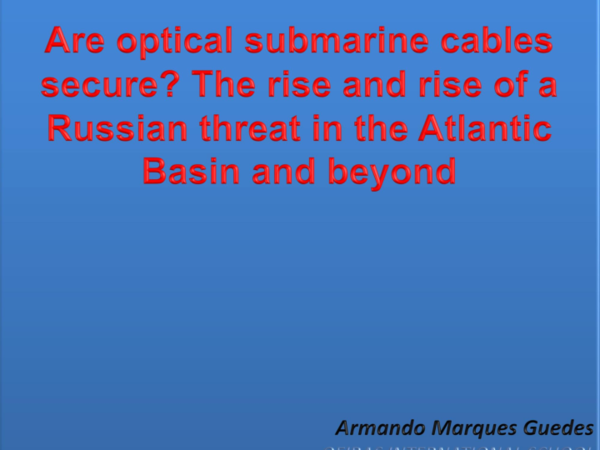 Are optical submarine cables secure? The rise and rise of a