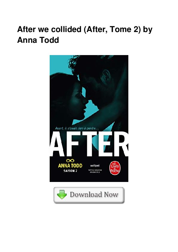 Pdf After We Collided After Tome 2 By Anna Todd Melanie