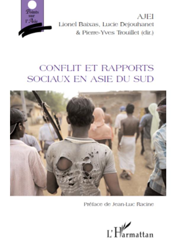 PDF) Conflit et rapports sociaux en Asie du Sud | Lucie Dejouhanet and Pierre-Yves Trouillet - Academia.edu