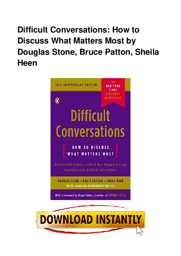 Pdf Difficult Conversations How To Discuss What Matters Most By Douglas Stone Bruce Patton Sheila Hee Joann Corley Academia Edu