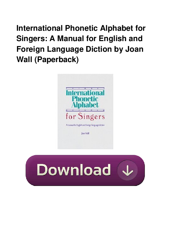 Pdf International Phonetic Alphabet For Singers A Manual For English And Foreign Language Diction By Jo Erin William Academia Edu