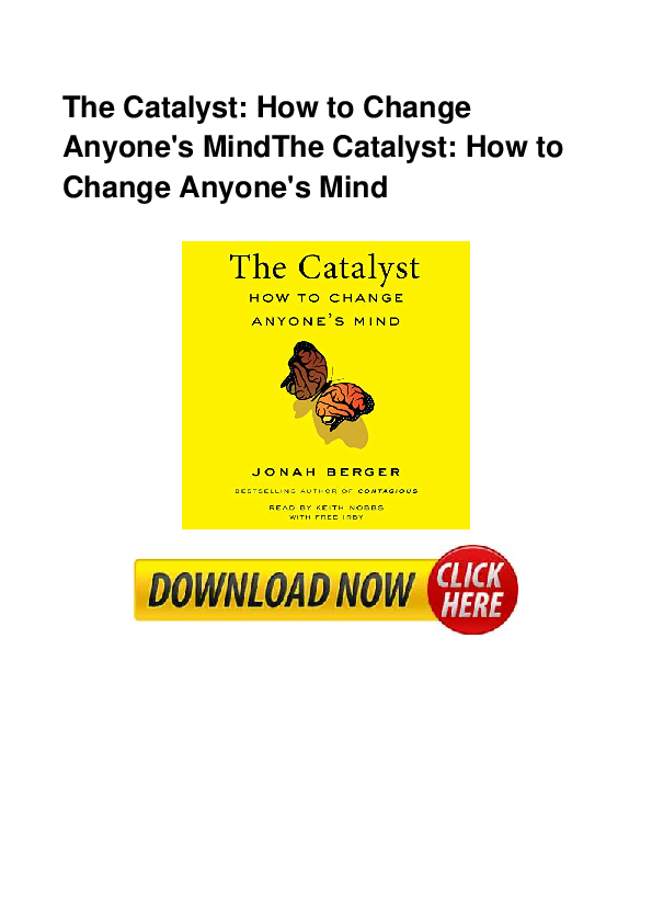 The Catalyst How To Change Anyones Mind