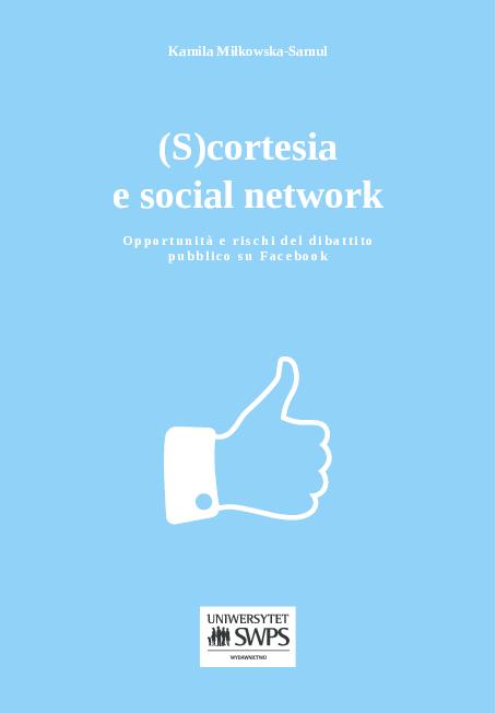 PDF) (S)cortesia e social network. Opportunità e rischi del dibattito  pubblico su Facebook | Kamila Miłkowska-Samul - Academia.edu