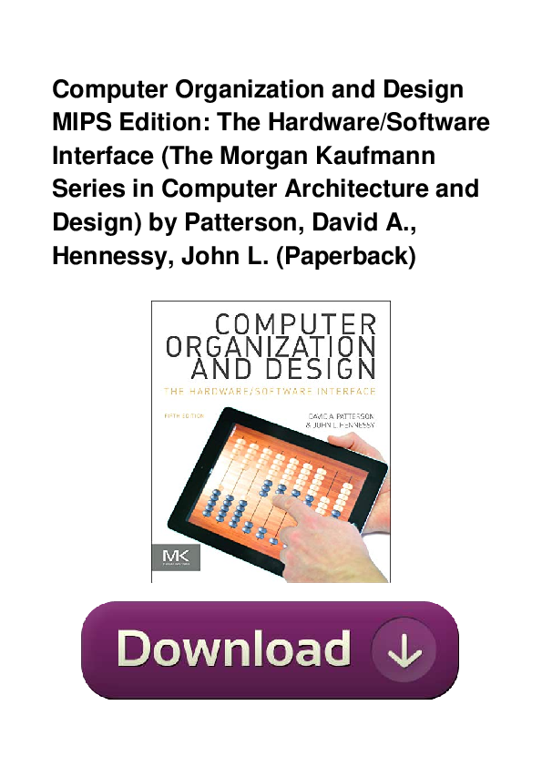 Pdf Computer Organization And Design Mips Edition The Hardware Software Interface The Morgan Kaufmann Series In Computer Architecture And Design Amanda Kramer Academia Edu