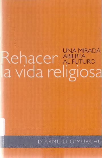 PDF) O'MURCHU, Diarmuid – «Rehacer la vida religiosa». Una mirada ...