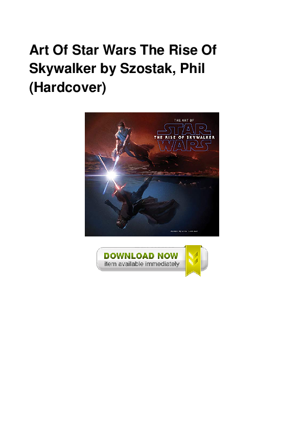 Pdf Art Of Star Wars The Rise Of Skywalker By Szostak Phil Hardcover Lettie Maloney Academia Edu
